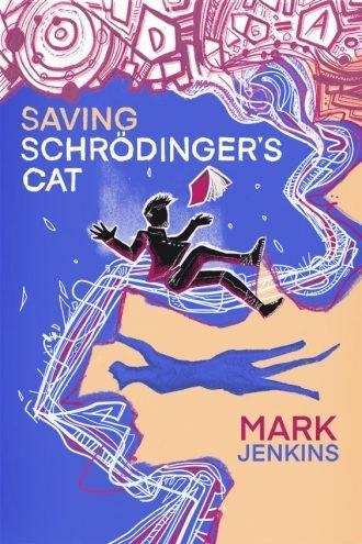 Saving Schrödinger's Cat by Mark Jenkins